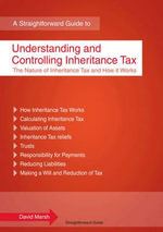 Understanding and Controlling Inheritance Tax : A Straightforward Guide - David Marsh