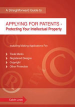 Applying for Patents : Protecting Your Intellectual Property - Calvin Lowe