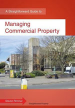 Managing Commercial Property : A Straightforward Guide - Steven Rimmer