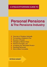 Personal Pensions and the Pensions Industry : A Straightforward Guide - Patrick Grant