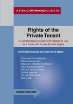 The Rights of the Private Tenant : A Straightforward Guide to... - Roger Sproston