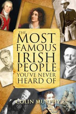 The Most Famous Irish People You've Never Heard of - Colin Murphy