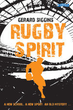 Rugby Spirit : A new school, a new sport, an old mystery... - Gerard Siggins
