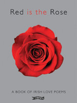 Red is the Rose : A Book of Irish Love Poems