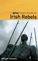 O'Brien Pocket History of Irish Rebels - Morgan Llywelyn