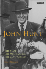 John Hunt : The Man, The Medievalist, The Connoisseur - Brian O'Connell