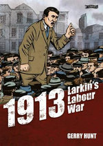 1913 - Larkin's Labour War - Gerry Hunt