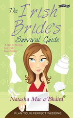 The Irish Bride's Survival Guide - Natasha Mac a'Bhaird