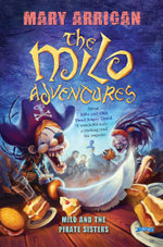 Milo and the Pirate Sisters : The Milo Adventures: Book 3 - Mary Arrigan