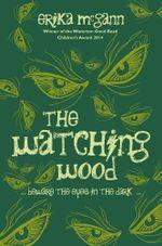 The Watching Wood - Erika McGann