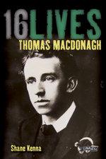 Thomas MacDonagh : 16Lives - Shane Kenna