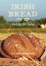 Irish Bread Baking for Today - Valerie O'Connor