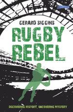 Rugby Rebel - Gerard Siggins