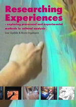 Researching Experiences : Exploring Processual and Experimental Methods in Cultural Analysis