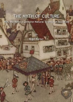 The Myth of Culture : Why We Need a Genuine Natural Science of Societies