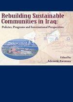 Rebuilding Sustainable Communities in Iraq : Policies, Programs and International Perspectives