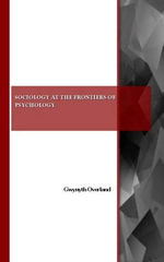 Sociology at the Frontiers of Psychology : Policies, Programs and International Perspectives