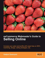 osCommerce Webmaster's Guide to Selling Online : Increase Your Sales and Profits With Expert Tips on Seo, Marketing, Design, Selling Strategies, Etc. - Gurevych Vadym