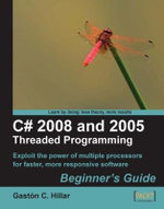 C# 2008 and 2005 Threaded Programming : Beginner's Guide - Hillar Gaston C.