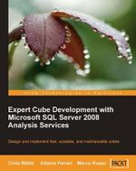 Expert Cube Development with Microsoft SQL Server 2008 Analysis Services : The BISM Tabular Model - Chris Webb