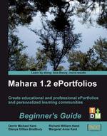 Mahara 1.2 E-Portfolios : Beginner's Guide - Derrin Michael Kent