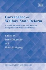 Governance of Welfare State Reform a Cross National and Cross Sectional Comparison of Policy and Politics