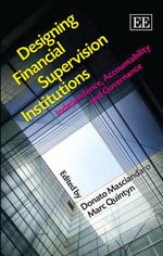 Designing Financial Supervision Institutions : Independence, Accountability and Governance