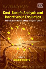 Cost-Benefit Analysis and Incentives in Evaluation : The Structural Funds of the European Union :  Findings from a Pilot Survey