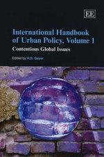International Handbook of Urban Policy : Contentious Global Issues