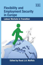 Flexibility and Employment Security in Europe : Labour Markets in Transition
