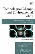 Technological Change and Environmental Policy : A Study of Depletion in the Oil and Gas Industry - Shunsuke Managi