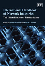 International Handbook of Network Industries : The Liberalization of Infrastructure
