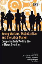 Young Workers, Globalization and the Labor Market : Comparing Early Working Life in Eleven Countries