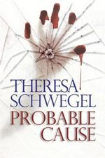 Probable Cause : Sometimes Being Accepted Can Cost You Your Life... - Theresa Schwegel
