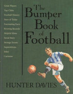 The Bumper Book of Football - Hunter Davies