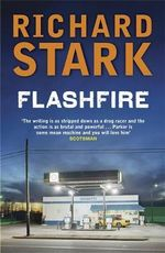 Flashfire : Parker Novel Ser. - Richard Stark