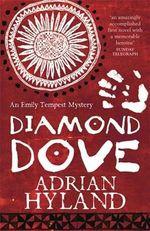 Diamond Dove : An Emily Tempest Mystery - Adrian Hyland