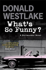 What's So Funny? - Donald E. Westlake