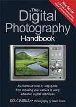 The Digital Photography Handbook - Doug Harman
