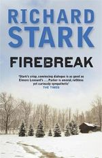 Firebreak : Parker Novel Ser. - Richard Stark