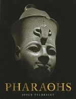 The Pharaohs - Joyce Tyldesley