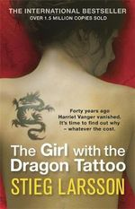 The Girl with the Dragon Tattoo : The Millennium Trilogy : Book 1 - Stieg Larsson
