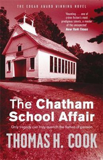 The Chatham School Affair : Only Tragedy Can Truly Quench the Flames of Passion - Thomas H. Cook