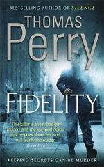 Fidelity : Keeping Secrets Can Be Murder - Thomas Perry