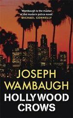 Hollywood Crows - Joseph Wambaugh