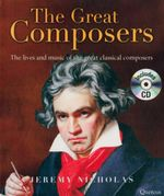 The Great Composers : The Lives and Music of the Great Classical Composers - Includes CD  - Jeremy Nicholas