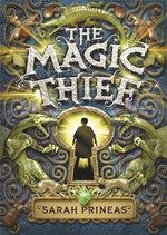 The Magic Thief : The Magic Thief - Sarah Prineas