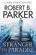 Stranger in Paradise - Robert B. Parker