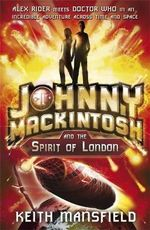 Johnny Mackintosh and the Spirit of London : 000404366 - Keith Mansfield