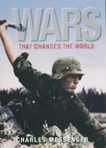 Wars That Changed the World - Charles Messenger